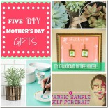 Five DIY Mother's Day Gifts
