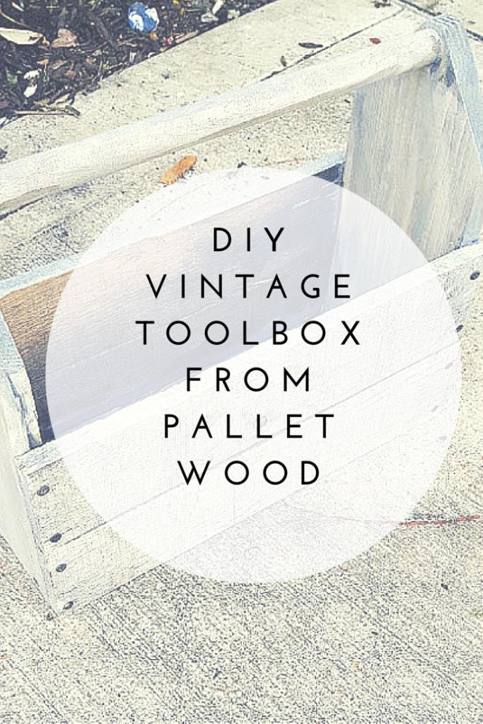 DIY Vintage Toolbox from pallet wood